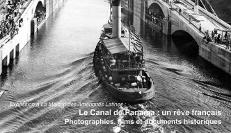 Exposition à La Maison des Amériques Latines: Le Canal de Panama : un rêve français Photographies, films et documents historiques